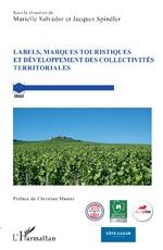 LABELS MARQUES TOURISTIQUES ET DEVELOPPEMENT - Marielle Salvador, Jacques Spindler