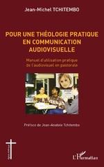 Pour une théologie pratique en communication audiovisuelle -