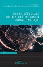 Zone de libre-échange continentale et intégration régionale en Afrique - Cécile Bastidon, Azzedine Ghoufrane, Ahmed Silem