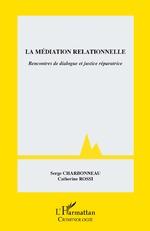 La médiation relationnelle - Serge Charbonneau, Catherine Rossi