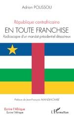 République centrafricaine En toute franchise - Adrien Poussou