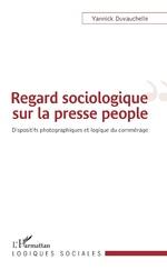 Regard sociologique sur la presse people - Yannick Duvauchelle