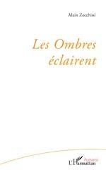 Les Ombres éclairent - Alain Zecchini