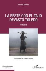 La peste con el Tajo devastó Toledo - Vincent Silveira