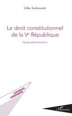 Le droit constitutionnel de la Ve République - Gilles Toulemonde