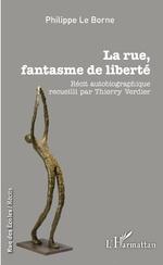 La rue, fantasme de liberté - Philippe Le Borne