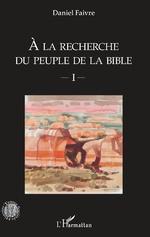 A la recherche du peuple de la Bible -