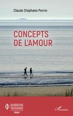 Concepts de l'amour - Claude Stéphane Perrin