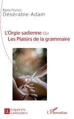 L'Orgie sadienne ou Les Plaisirs de la grammaire -