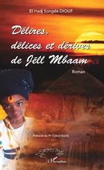 Délires, délices et dérives de Jéll Mbaam -