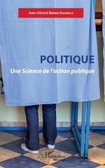 Politique. Une Science de l'action publique -