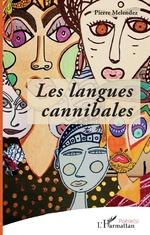 Les langues cannibales - Pierre Melendez