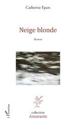 Neige blonde - Catherine Epars