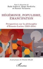 Hégémonie, populisme, émancipation - Rada Ivekovic, Diogo Sardinha, Patrice Vermeren