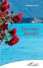 Les roses océanes - Stéphanie Broyer