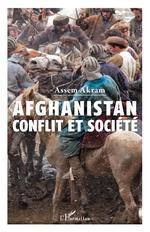 Afghanistan : conflit et société - Assem Akram