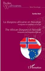 La diaspora africaine en Norvège. Immigration et intégration en Europe -