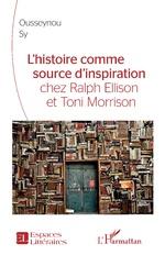 L'Histoire comme source d'inspiration chez Ralph Ellison et Toni Morrison -