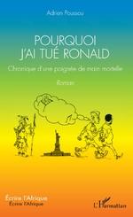 Pourquoi j'ai tué Ronald - Adrien Poussou