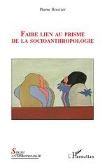 Faire lien au prisme de la socioanthropologie - Pierre Bouvier