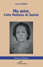 Ma mère, cette Maltaise de Tunisie -