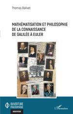 Mathématisation et philosophie de la connaissance de Galilée à Euler -