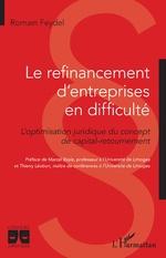 Le refinancement d'entreprises en difficulté - Romain Feydel