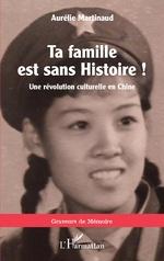 Ta famille est sans histoire ! -