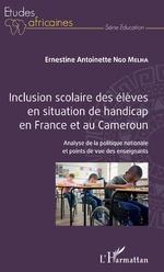 Inclusion scolaire des élèves en situation de handicap en France et au Cameroun -