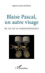 Blaise Pascal, un autre visage -