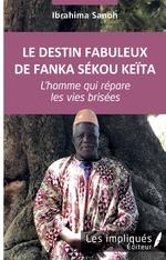 Le destin fabuleux de Fanka Sékou Keïta -