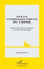 Pour une anthropologie complexe du crime -