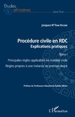 Procédure civile en RDC. Explications pratiques Tome 1 -