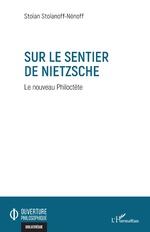 SUR LE SENTIER DE NIETZSCHE - Stoïan Stoïanoff-Nenoff