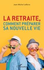 La retraite, comment préparer sa nouvelle vie -