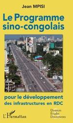 Le programme sino-congolais pour le développement des infrastructures en RDC -
