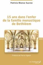 15 ans dans l'enfer de la famille monastique de Bethléem -