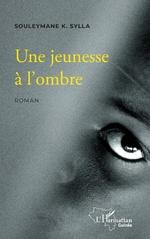 Une jeunesse à l'ombre - Souleymane K. Sylla