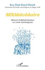 SINAbécédaire - Association d'écrivains martiniquais en langue créole Krey Matjè Kréyol Matinik