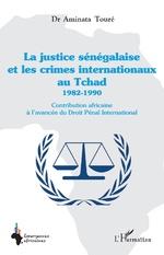 La justice sénégalaise et les crimes internationaux au Tchad 1982-1990 -