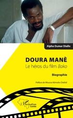 Doura Manè. Le héros du film<em> Bako</em> -