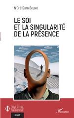 Le soi et la singularité de la présence - N'Dré Sam Beugré