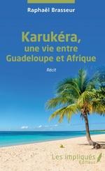 Karukéra, une vie entre Guadeloupe et Afrique -