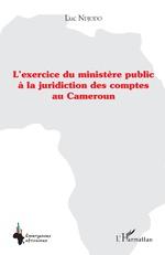 L'exercice du ministère public à la juridiction des comptes au Cameroun -
