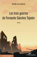 Les trois guerres de Fernando Sánchez Tejedor -