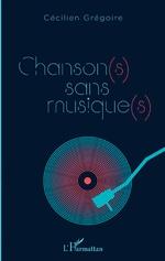 Chanson(s) sans musique(s) -