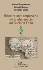 Histoire contemporaine de la pharmacie au BurKina Faso -