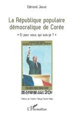La République populaire démocratique de Corée - Edmond Jouve