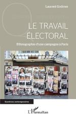 Le travail électoral - Laurent Godmer