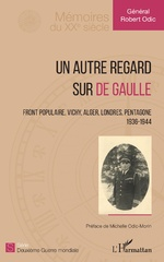 Un autre regard sur de Gaulle - Robert (Général) Odic